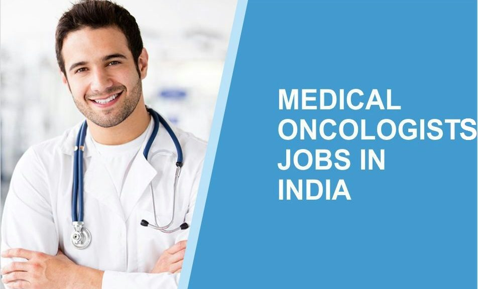 Medical Oncology Jobs in India