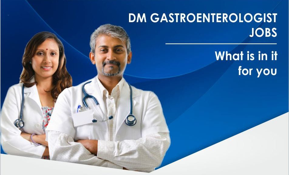 DM Gastroenterology Jobs